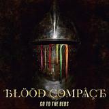 GO TO THE BEDS『BLOOD COMPACT』ギャンパレからの連続性に改めて極太の芯を通したかのような新EP