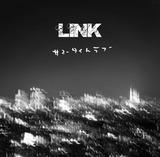 LINKがKiliKiliVillaより『サマータイムラブ ep』をリリース
