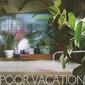 Poor Vacation 『Poor Vacation』 ヴェイパーウェイヴ越しにシティー・ポップを再解釈する国内インディー潮流を象徴