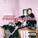 ARKHAM 『PROPAGANDA』直情的で突き抜けたラップと、不穏な緊張感を生み出すトラップ・ビートが魅力