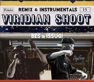 BES & ISSUGI 『VIRIDIAN SHOOT -Remix & Instrumentals-』 リミックス5曲とオリジナルを含むインスト6曲、新録1曲から成る変則盤