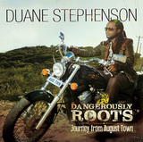 DUANE STEPHENSON 『Dangerously Roots : Journey From August Town』