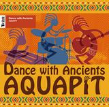 アクアピット 『Dance With Ancients』 オルガン奏者・金子雄太のソロとして再生、ジャムバンド好きにも◎な4作目