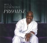 ウィル・ダウニング 『The Promise』 R&Bクルーナーの新作はキャリア初のゴスペル盤