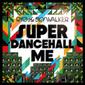 RYO the SKYWALKER 『SUPER DANCEHALL ME』 ヴェテランDJとしてのプライドや使命感に胸がアツくなる3年ぶり新作