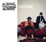 THE JAMAL THOMAS BAND 『Future』