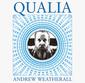 アンドリュー・ウェザーオール 『Qualia』 UK不良番長のマジック炸裂! クラウトロック的電子音がサイケなヤバいサウンド