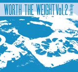 VARIOUS ARTISTS 『Worth The Weight Vol.2』