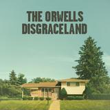 THE ORWELLS 『Disgraceland』