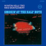 WYNTON KELLY TRIO/WES MONTGOMERY 『Smokin' At The Half Note』