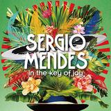 セルジオ・メンデス 『In The Key Of Joy』 〈パーティー〉をテーマにしたカラフルな仕上がり! SKY-HI参加曲もアツい