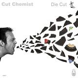 カット・ケミスト 『Die Cut』 ジュラシック5本格活動再開の布石? 12年ぶりの新作