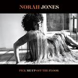 ノラ・ジョーンズ(Norah Jones)『Pick Me Up Off The Floor』改めて真摯に音楽と向き合った彼女の現在