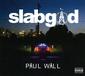 ポール・ウェル 『Slab God』 Hタウン伝統マナーをいつも以上に徹底&野太いドープネスも健在の新作