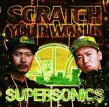SUPER SONICS 『SCRATCH YOUR WORLD』