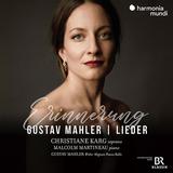 クリスティアーネ・カルク(Christiane Karg)『マーラー:思い出~歌曲集』理知的なアプローチと豊かな歌心が卓抜なソプラノ