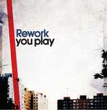 REWORK 『You Play』