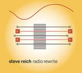 STEVE REICH 『Steve Reich: Radio Rewrite』