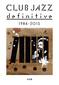何かと〈ジャズ〉ないまだから読みたい、クラブ・ジャズ史の全体像に迫った一冊「CLUB JAZZ definitive 1984-2015」