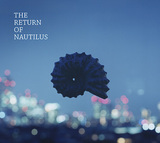 Nautilus 『The Return Of Nautilus』 インスト・トリオ3部作完結編、名曲カヴァー&レア・グルーヴ然としたオリジナル曲