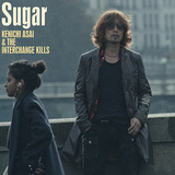 浅井健一&THE INTERCHANGE KILLS 『Sugar』 ベンジーのバンド歴のなかでも、〈無垢なロック〉という意味では最高レヴェル