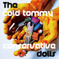 The cold tommy 『conservative dolls』――ささくれだったガレージ・サウンドで気を吐く3ピース・バンドの初フル作