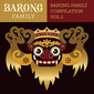 VA 『Yellow Claw Presents Barong Family Compilation Vol.2』 トラップ・モンスターのコンピ第2弾