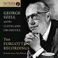 ジョージ・セル(George Szell)『忘れられた録音集』バッハのレア曲などを収めたクリーヴランド管弦楽団との録音集が高音質で復刻