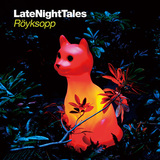 ROYKSOPP 『Late Night Tales』