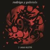 RODRIGO Y GABRIELA 『9 Dead Alive』