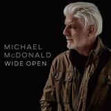 マイケル・マクドナルド 『Wide Open』 ひさびさの新作! スモーキーな歌声映えるソウルフルなロック集