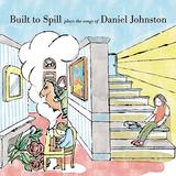 ビルト・トゥ・スピル『Built To Spill Plays The Songs Of Daniel Johnston』5年ぶりの新作はダニエル・ジョンストンへの敬意溢れるカヴァー