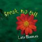 Speak No Evil 『Late Bloomer』 巽朗や元晴らの凄腕バンド、コルトレーンのロックステディー解釈など極上のアイランド・ジャズ満載