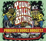PRODIGY & BOOGZ BOOGETZ 『Young Rollin Stonerz』