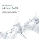 デュオ・インパルス 『ミニマルBACH』 クラシック音楽とミニマル・ミュージックが融合された新たな音楽