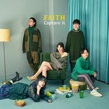 FAITH 『Capture It』 長野発の5人組バンド、瑞々しいポップネスに心が晴れ渡るメジャーからの初アルバム
