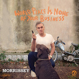 MORRISSEY 『World Peace Is None Of Your Business』