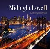 『Midnight Love II - SMOOTH R&B ESSENTIALS』でチルアウトしよう。極上のブラコンを選び抜いたタワレコ限定コンピ