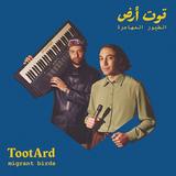トゥートアルド(Tootard)『移民の鳥』最重要ワールド・ミュージック・レーベル発のグループがアゲでいなたい魅力を開花