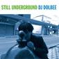 DJ DOLBEE 『STILL UNDERGROUND』 降神との交流続くDJ、シンプルなフレーズとビートで織り成す初の単独フル作