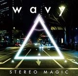 STEREO MAGIC 『WAVY』 例えるならロビorペッパーくん? どこかカワイイ近未来ダンスサウンド