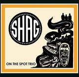 ON THE SPOT TRIO 『Shag』