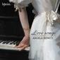 アンジェラ・ヒューイット(Angela Hewitt)『Love Songs』シューベルトらのラヴソングを巧みな編曲で魅力溢れるピアノ曲に