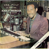 HAILU MERGIA & THE WALIAS 『Tche Belew』