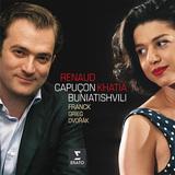 RENAUD CAPUCON、KHATIA BUNIATISHVILI 『フランク、グリーグ、ドヴォルザーク:ヴァイオリンとピアノのための作品集』