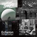 Downtown Swingaz 『Echelon』 呼煙魔、雄火、I-SET-Iから成る水戸のトリオの新作
