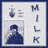 MILK 『ALL ABOUT MILK』 ハイスタみたいにキラキラな歌&ハイヴスっぽい熱量も! パンクの美しさを再発見できる一枚