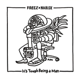 FREEZ × NARISK『IT'S TOUGH BEING A MAN』「男はつらいよ」の英題を冠した福岡コンビの濃ゆい快作