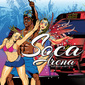 VA 『Soca Arena』 ブンジ・ガーリンなどトリニダードの人気アクト新曲が一枚に、EDM系ソカでアゲまくりの祝祭ダンスホール・コンピ