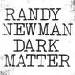 ランディ・ニューマン 『Dark Matter』 9年ぶりの新作は、甘美な響きと不穏な空気が交錯するアメリカーナの一大絵巻